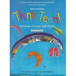Αγγλικά Think teen, 3rd Grade Γ' Γυμνασίου, Workbook, ΙΤΥΕ